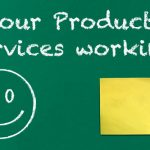 Are Your Products & Services Working?